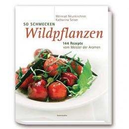 144 Rezepte mit Wildpflanzen