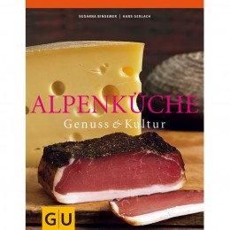 Alpenküche. Genuss & Kultur
