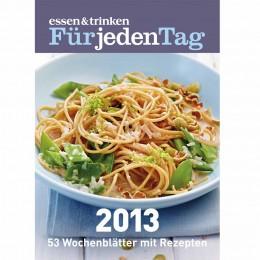 Für jeden Tag: Wochenkalender 2013