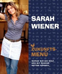 """Buchcover: Sarah Wiener """"Zukunftsmenü"""""""