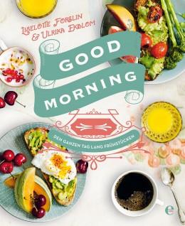 """Das Buchcover von """"Good Morning"""" von Liselotte Forslin"""