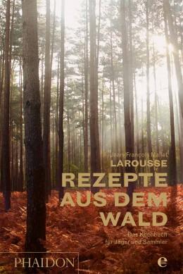 Buchcover Rezepte aus dem Wald von Jean-François Mallet
