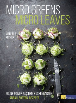 Micro Greens, Mirco Leaves, Manuela Rüther, Kochbuch