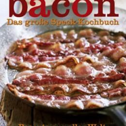 Bacon. Das Speckkochbuch