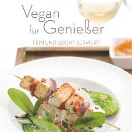Vegan für Genießer Fein und Leicht Serviert