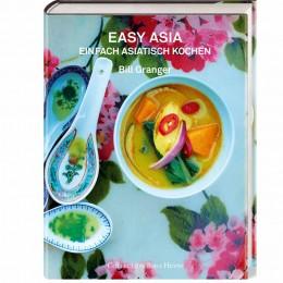 Bill Granger: Easy Asia - einfach asiatisch kochen