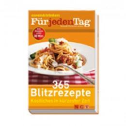 365 Blitzrezepte - Köstliches in kürzester Zeit