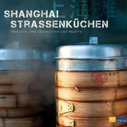Fondue, Teigtaschen und Barbecue: Shanghai Strassenküchen