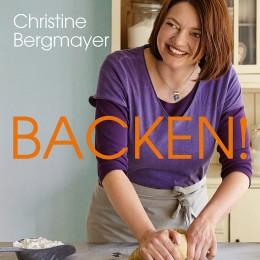"""""""Backen"""" von Christine Bergmayer"""