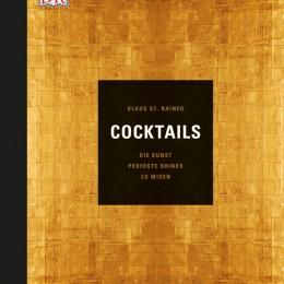 """""""Cocktails: Die Kunst, perfekte Drinks zu mixen"""" von Klaus St. Rainer"""