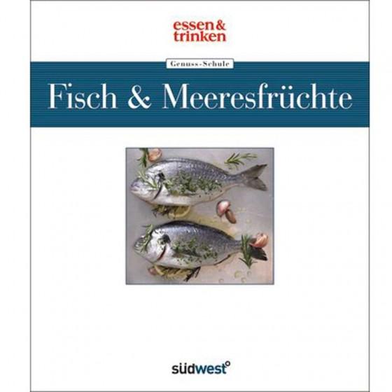 essen&trinken Genuss-Schule Fisch und Meeresfrüchte